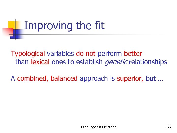 Improving the fit Typological variables do not perform better than lexical ones to establish