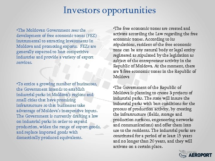 Investors opportunities • The Moldovan Government sees the development of free economic zones (FEZ)