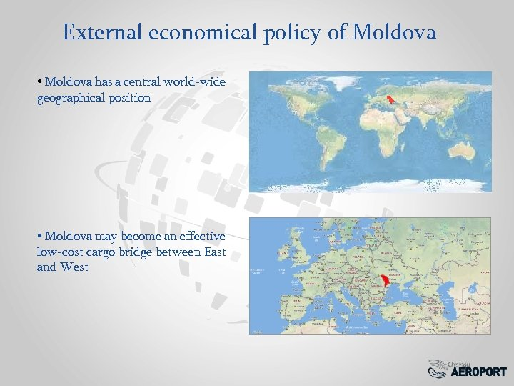External economical policy of Moldova • Moldova has a central world-wide geographical position •