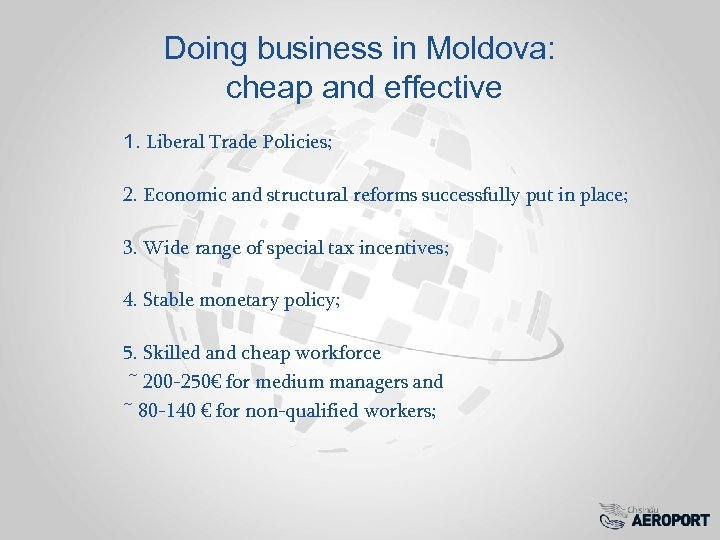 Doing business in Moldova: cheap and effective 1. Liberal Trade Policies; 2. Economic and