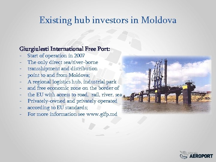 Existing hub investors in Moldova Giurgiulesti International Free Port: - Start of operation in