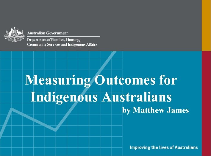 Measuring Outcomes for Indigenous Australians by Matthew James