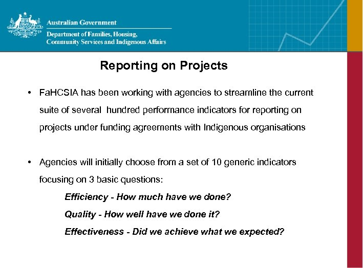Reporting on Projects • Fa. HCSIA has been working with agencies to streamline the