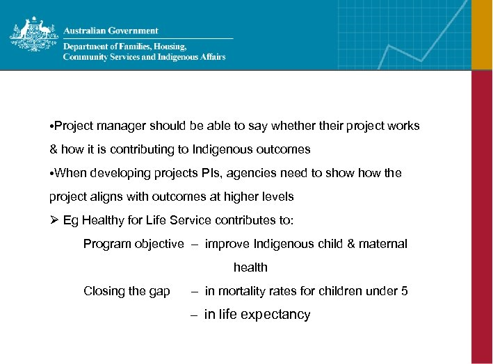 • Project manager should be able to say whether their project works &
