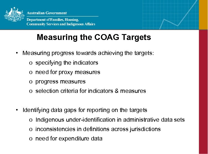 Measuring the COAG Targets • Measuring progress towards achieving the targets: o specifying the