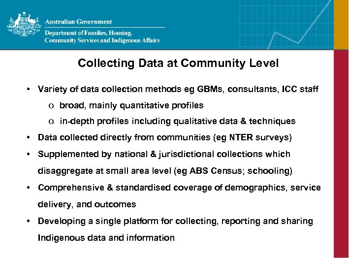 Collecting Data at Community Level • Variety of data collection methods eg GBMs, consultants,