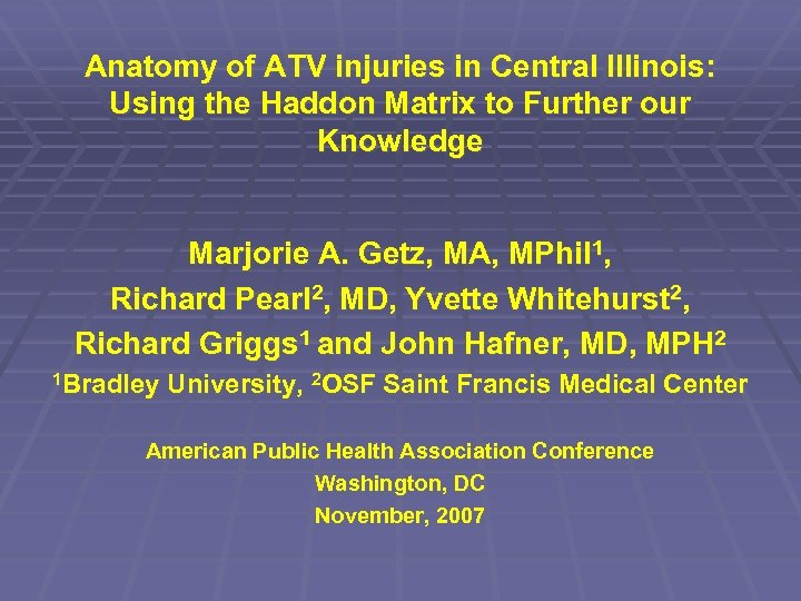 Anatomy of ATV injuries in Central Illinois: Using the Haddon Matrix to Further our