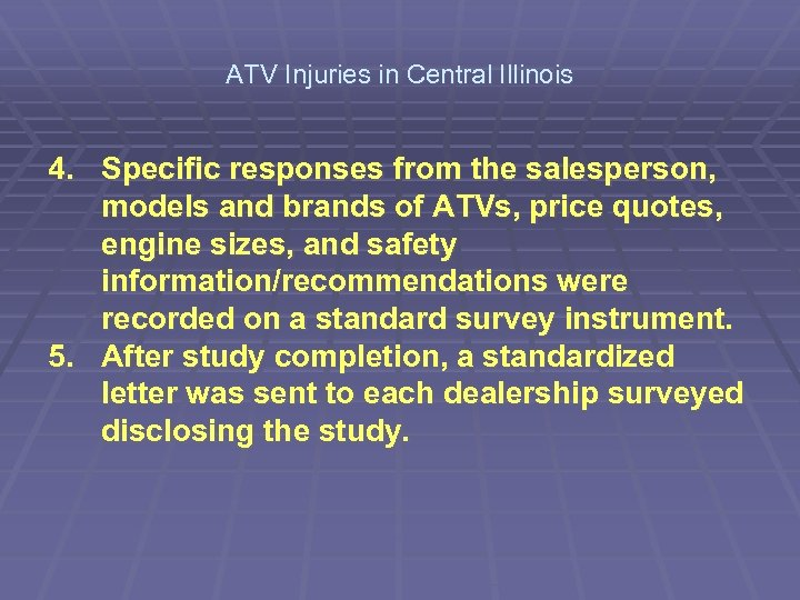 ATV Injuries in Central Illinois 4. Specific responses from the salesperson, models and brands