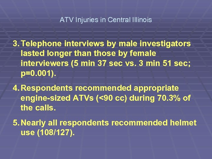 ATV Injuries in Central Illinois 3. Telephone interviews by male investigators lasted longer than