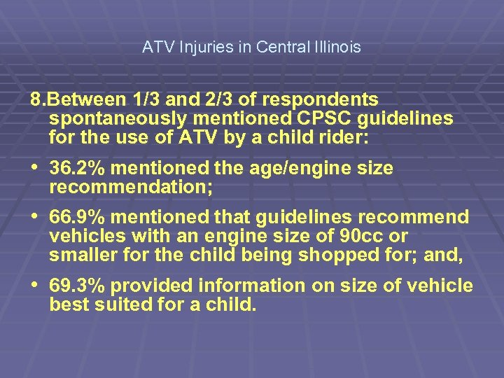 ATV Injuries in Central Illinois 8. Between 1/3 and 2/3 of respondents spontaneously mentioned
