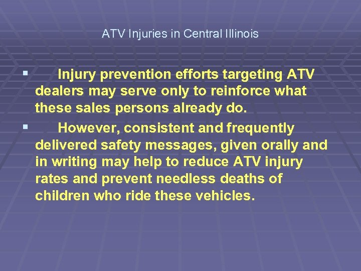 ATV Injuries in Central Illinois § Injury prevention efforts targeting ATV dealers may serve