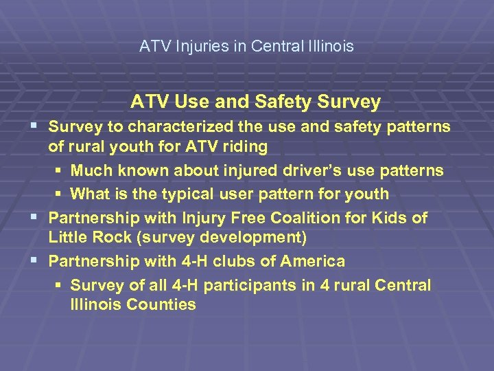 ATV Injuries in Central Illinois ATV Use and Safety Survey § Survey to characterized