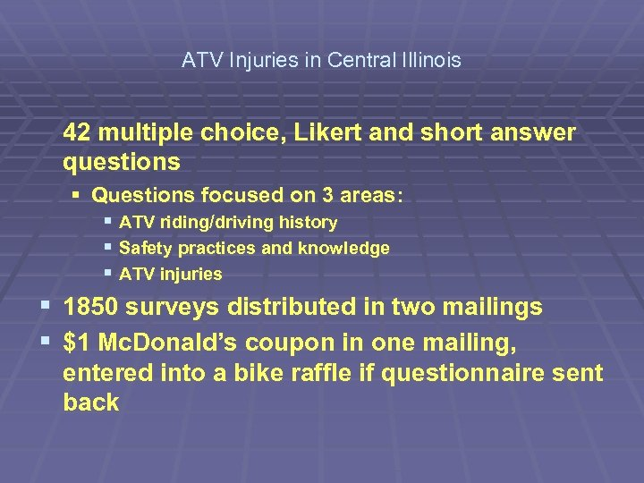 ATV Injuries in Central Illinois 42 multiple choice, Likert and short answer questions §