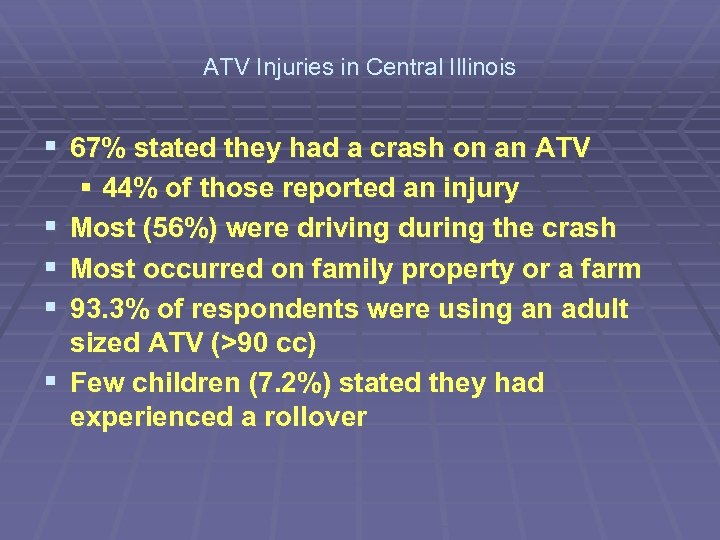 ATV Injuries in Central Illinois § 67% stated they had a crash on an