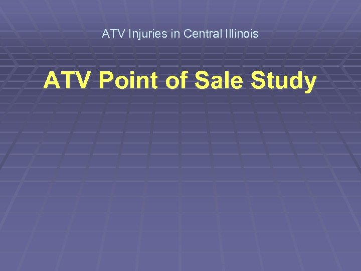 ATV Injuries in Central Illinois ATV Point of Sale Study