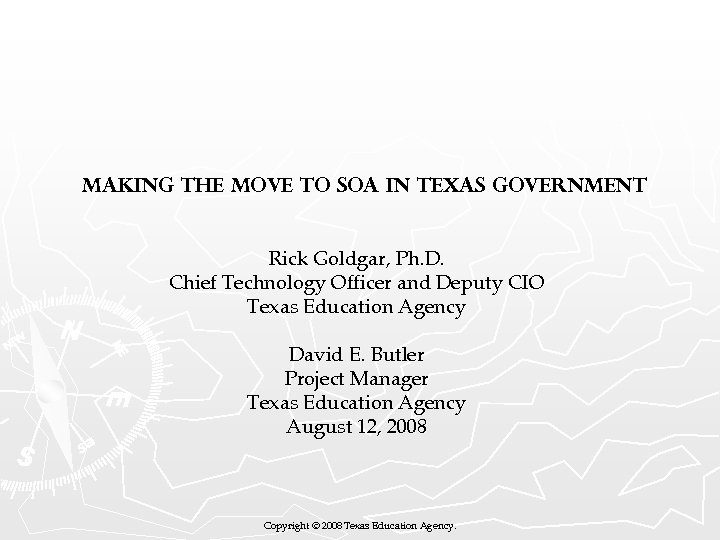 Making the Move to SOA in Texas Government Rick Goldgar, Ph. D. Chief Technology