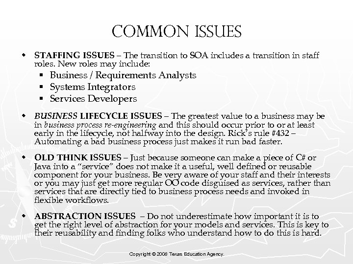 Common Issues w STAFFING ISSUES – The transition to SOA includes a transition in
