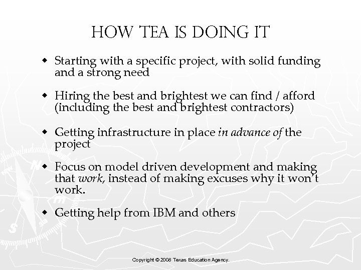 How TEA is doing it w Starting with a specific project, with solid funding