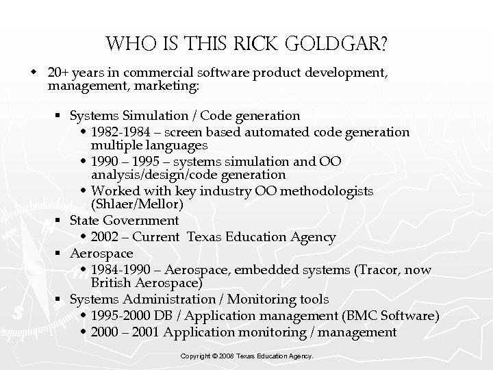 Who is this Rick Goldgar? w 20+ years in commercial software product development, management,