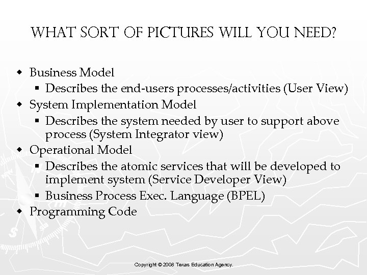 What sort of pictures will you need? w Business Model § Describes the end-users