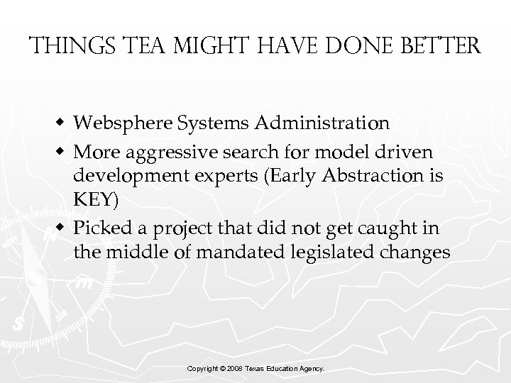 Things TEA MIGHT HAVE DONE BETTER w Websphere Systems Administration w More aggressive search