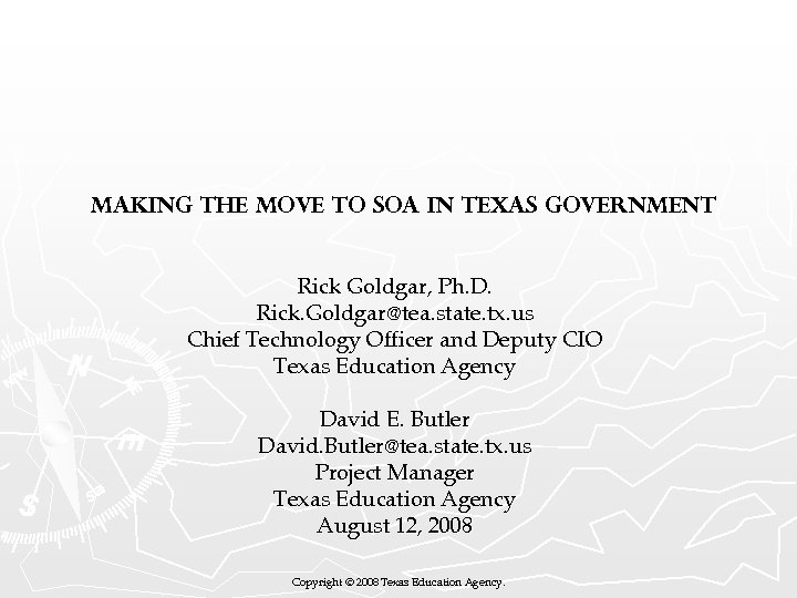 Making the Move to SOA in Texas Government Rick Goldgar, Ph. D. Rick. Goldgar@tea.