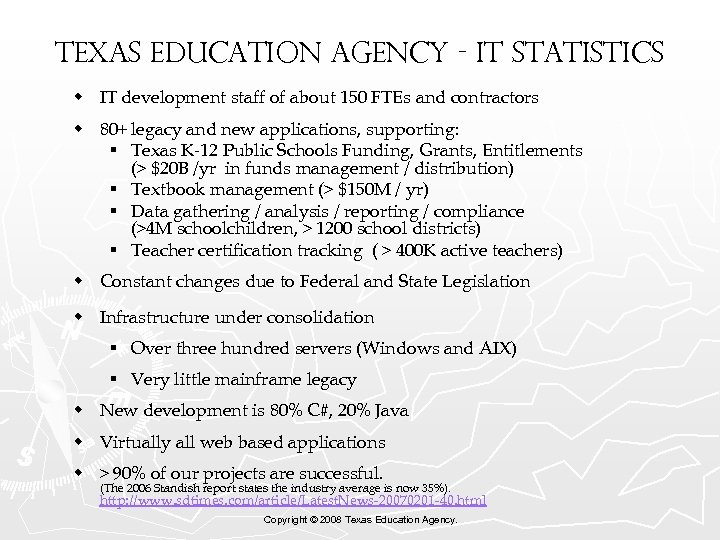 Texas Education Agency - IT Statistics w IT development staff of about 150 FTEs