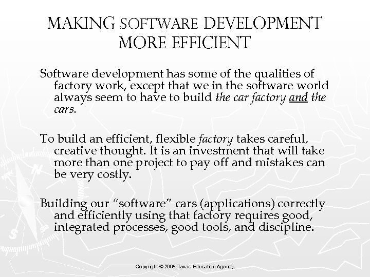 MAKING Software Development more Efficient Software development has some of the qualities of factory