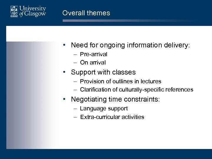 Overall themes • Need for ongoing information delivery: – Pre-arrival – On arrival •