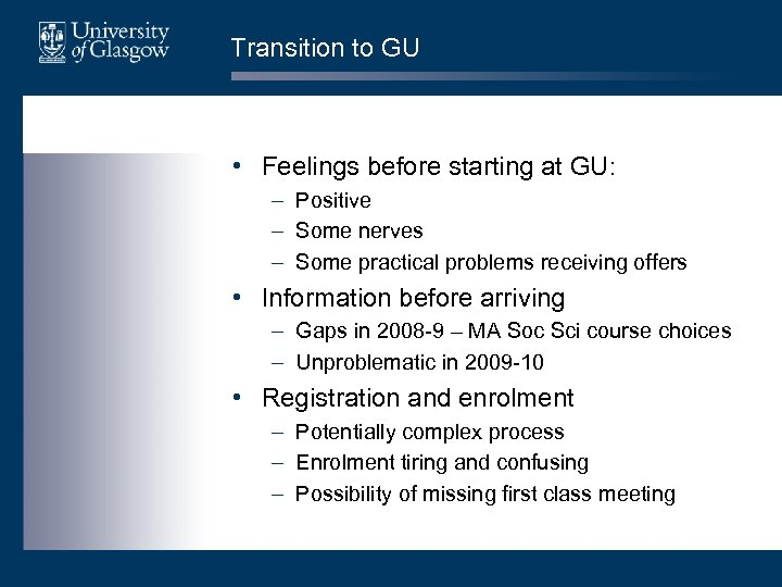 Transition to GU • Feelings before starting at GU: – Positive – Some nerves