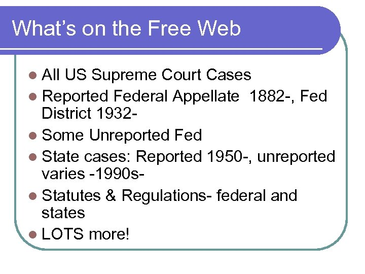 What's on the Free Web l All US Supreme Court Cases l Reported Federal