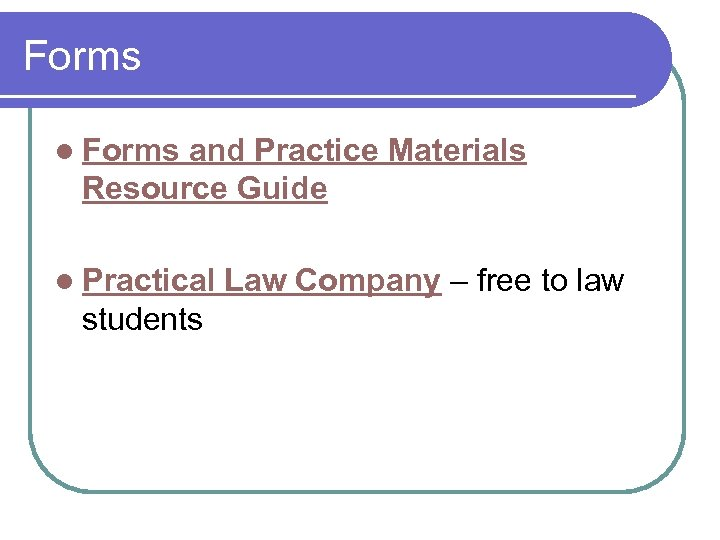 Forms l Forms and Practice Materials Resource Guide l Practical students Law Company –