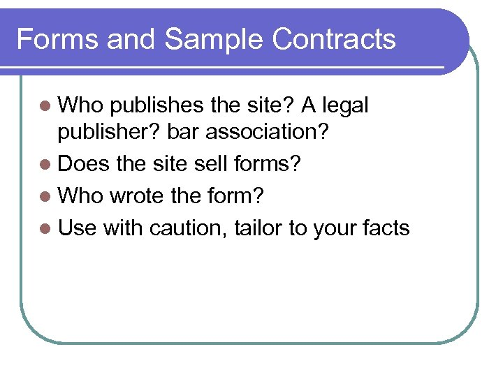 Forms and Sample Contracts l Who publishes the site? A legal publisher? bar association?