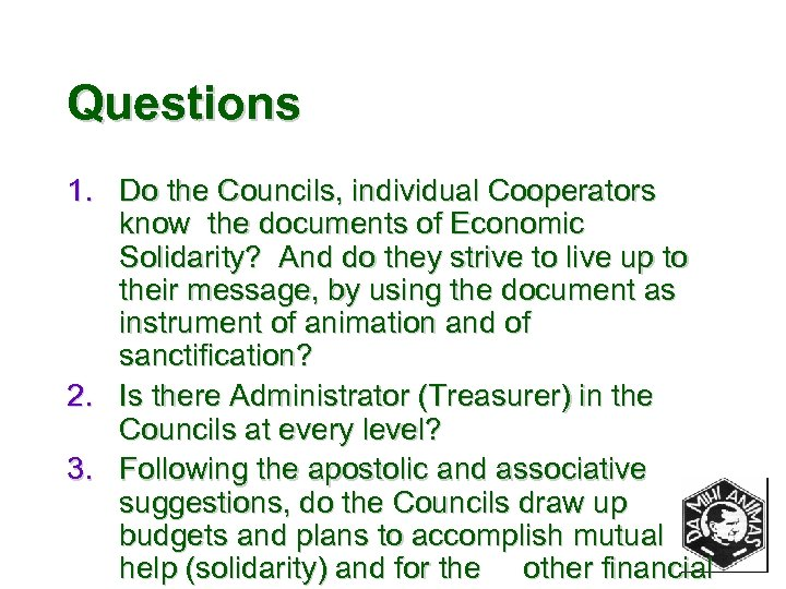 Questions 1. Do the Councils, individual Cooperators know the documents of Economic Solidarity? And