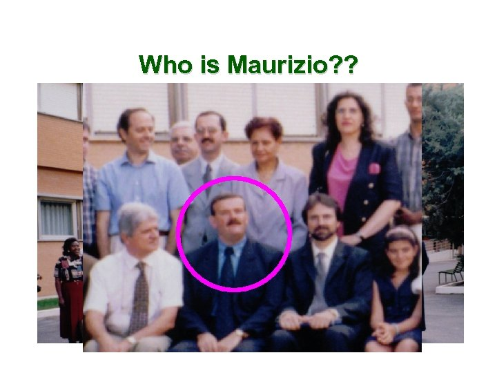 Who is Maurizio? ?