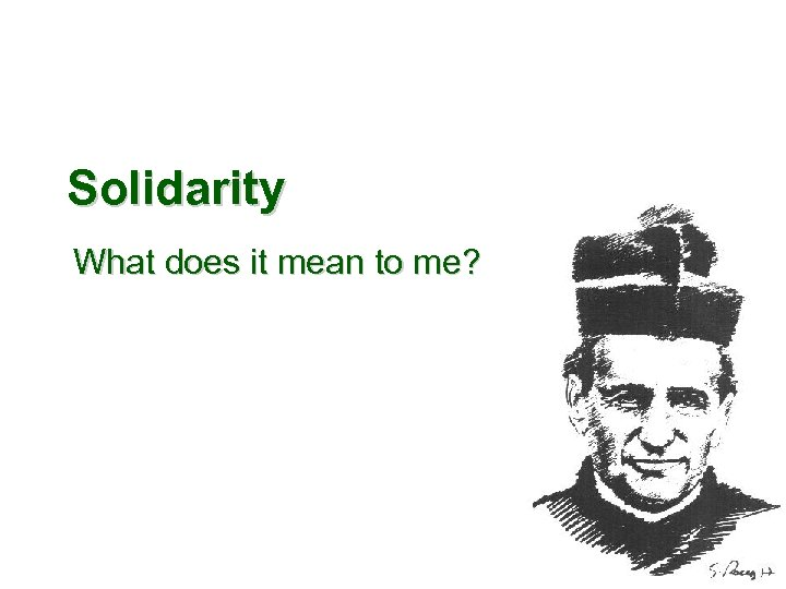 Solidarity What does it mean to me?