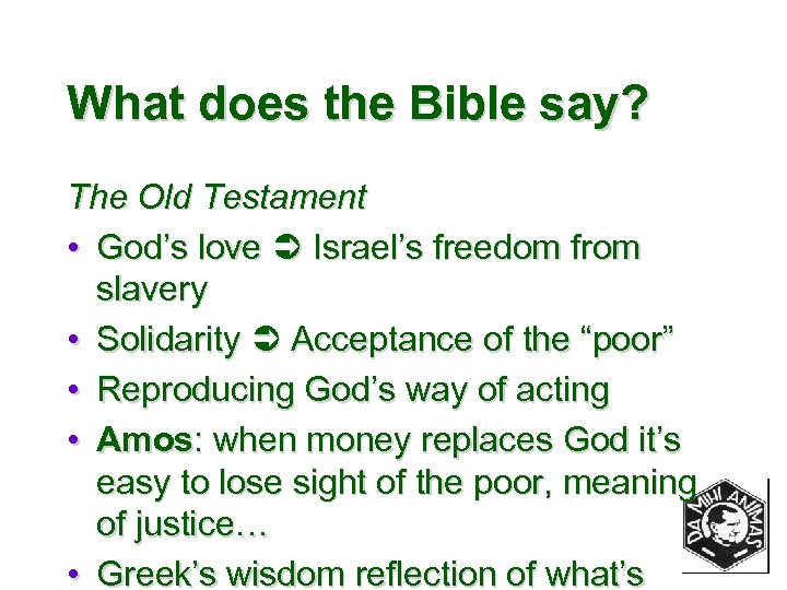 What does the Bible say? The Old Testament • God's love Israel's freedom from