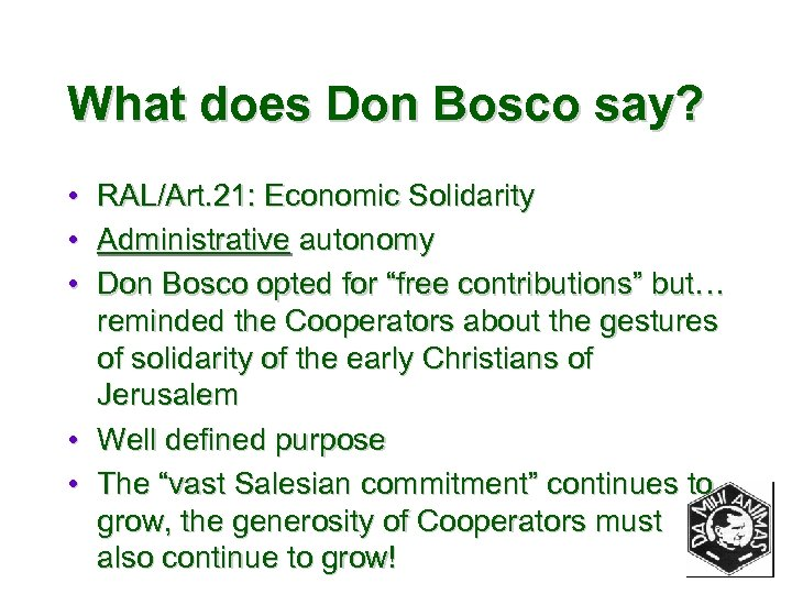 What does Don Bosco say? • • • RAL/Art. 21: Economic Solidarity Administrative autonomy