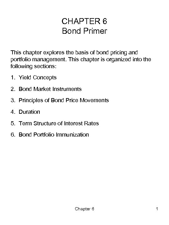 CHAPTER 6 Bond Primer This chapter explores the basis of bond pricing and portfolio
