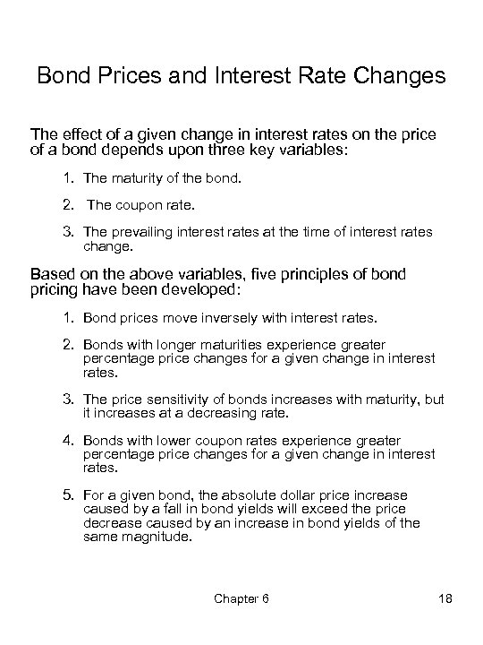 Bond Prices and Interest Rate Changes The effect of a given change in interest