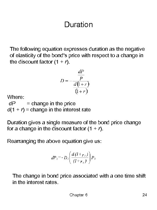 Duration The following equation expresses duration as the negative of elasticity of the bond's