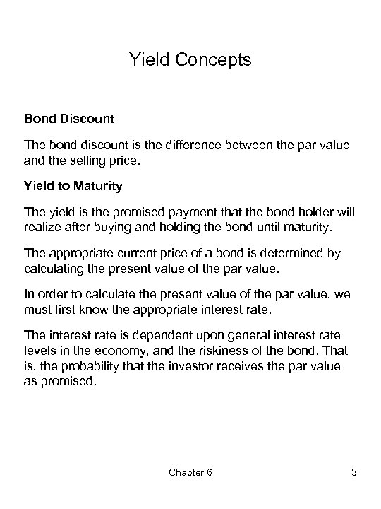 Yield Concepts Bond Discount The bond discount is the difference between the par value
