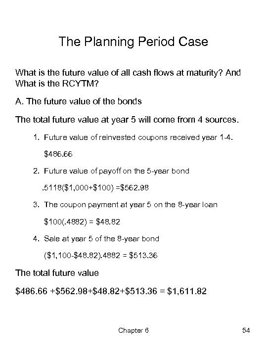 The Planning Period Case What is the future value of all cash flows at