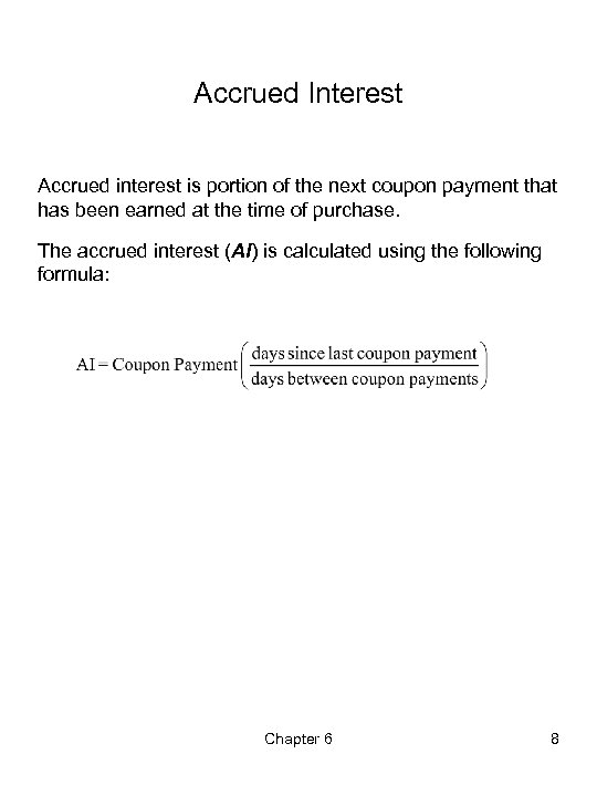 Accrued Interest Accrued interest is portion of the next coupon payment that has been