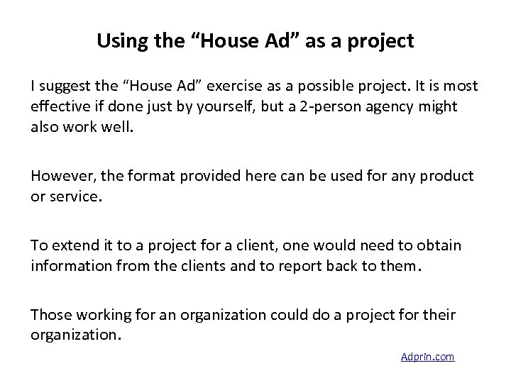 """Using the """"House Ad"""" as a project I suggest the """"House Ad"""" exercise as"""