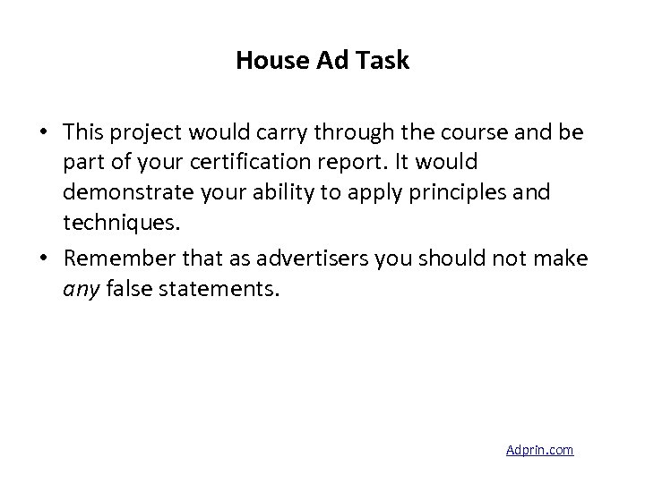House Ad Task • This project would carry through the course and be part