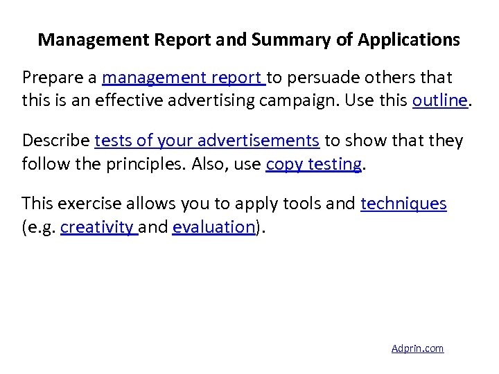 Management Report and Summary of Applications Prepare a management report to persuade others that