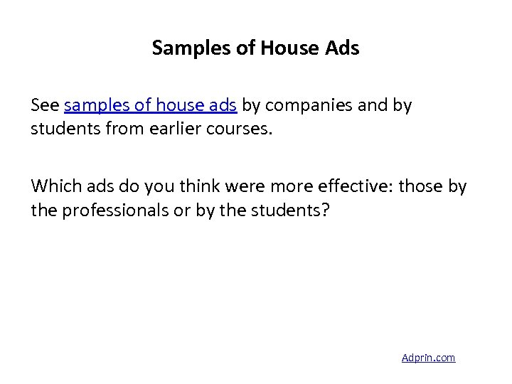 Samples of House Ads See samples of house ads by companies and by students