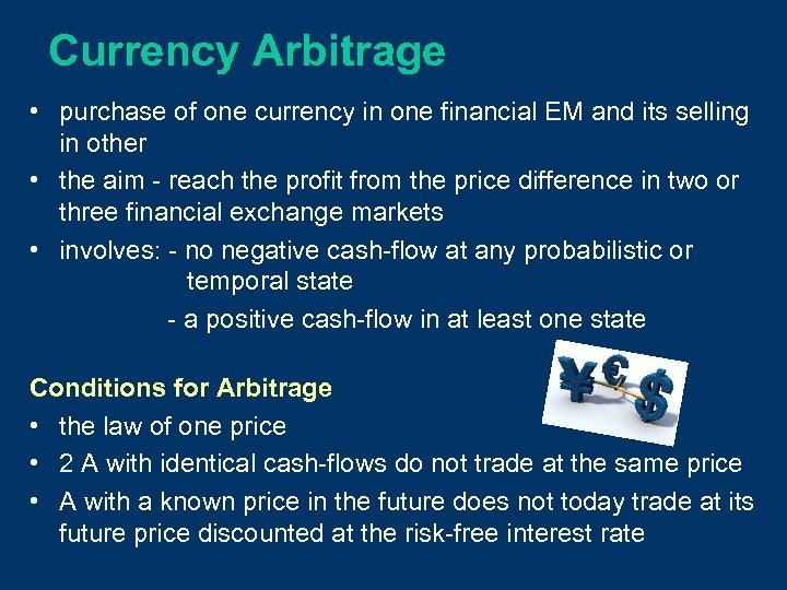 Currency Arbitrage • purchase of one currency in one financial EM and its selling