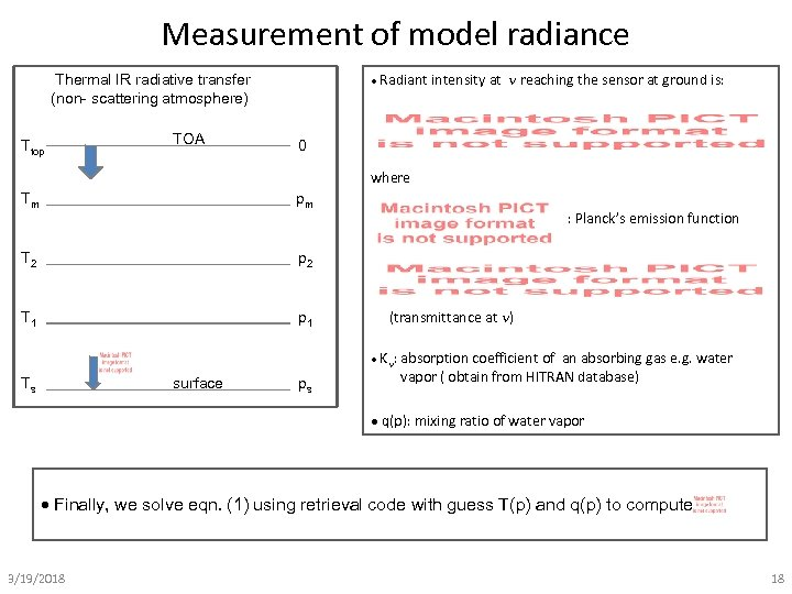Measurement of model radiance Radiant intensity at reaching the sensor at ground is: Thermal